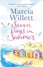 Seven Days in Summer ebook by Marcia Willett