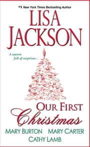 Our First Christmas ebook by Lisa Jackson,Mary Burton,Mary Carter,Cathy Lamb