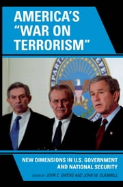 America's 'War on Terrorism' - New Dimensions in U.S. Government and National Security ebook by Kobo.Web.Store.Products.Fields.ContributorFieldViewModel