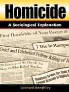 Homicide - A Sociological Explanation ebook by Leonard Beeghley