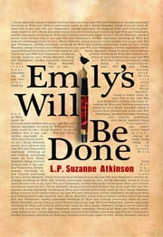 Emily's Will Be Done ebook by L. P. Suzanne Atkinson