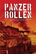 Panzer Rollen - The Logistics of a Panzer Division From Primary Sources ebook by Bob Carruthers