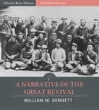 A Narrative of the Great Revival ebook by William W. Bennett