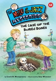 #12 The Case of the Buried Bones ebook by Lewis B. Montgomery,Amy  Wummer