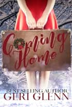 Coming Home ebook by Geri Glenn