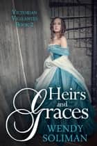 Heirs and Graces - A Victorian Mystery ebook by Wendy Soliman