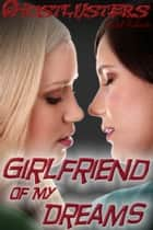 Ghostlusters - Girlfriend of my Dreams ebook by Cindel Sabante