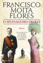O Mensageiro do Rei ebook by Francisco Moita Flores