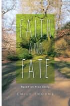 Faith and Fate ebook by Emily Thorne