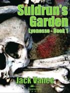 Suldrun's Garden eBook by Jack Vance