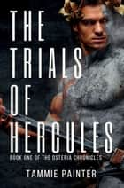The Trials of Hercules e-bog by Tammie Painter