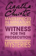 The Witness for the Prosecution: An Agatha Christie Short Story ebook by Agatha Christie