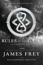 Endgame: Rules of the Game ebook by James Frey, Nils Johnson-Shelton