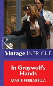 In Graywolf's Hands (Mills & Boon Vintage Intrigue) ebook by Marie Ferrarella