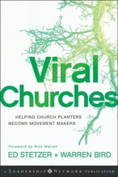 Viral Churches - Helping Church Planters Become Movement Makers ebook by Ed Stetzer,Warren Bird