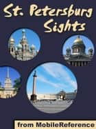 Saint Petersburg Sights: a travel guide to the top 50 attractions in St. Petersburg, Russia (Mobi Sights) ebook by MobileReference