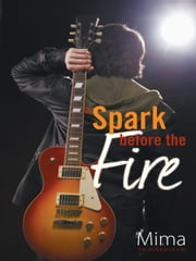 A Spark before the Fire ebook by Mima