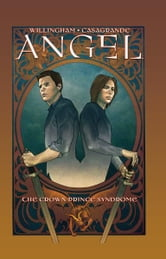Angel: The Crown Prince Syndrome ebook by Willingham, Bill; Williams, Bill; Tischman, David; Huehner, Mariah; Casagrande, Elena