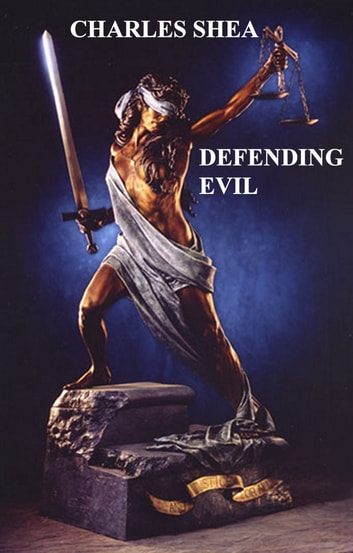 Defending Evil ebook by Charles Shea