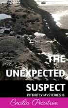 The Unexpected Suspect ebook by Cecilia Peartree