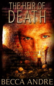 The Heir of Death (The Final Formula Series, Book 3.5) ebook by Becca Andre