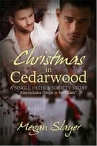 Christmas in Cedarwood ebook by Megan Slayer