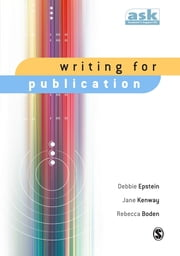 Writing for Publication ebook by Debbie Epstein,Jane Kenway,Professor Rebecca Boden