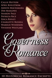 Governess Romance: 10 Historical Romance Excerpts ebook by Charlotte Russell,Vivienne Westlake,Callie Hutton,Ashlyn Macnamara,April Kihlstrom,Erica Ridley,Patricia Rice,Deb Marlowe,Sharon Page,Wareeze Woodson
