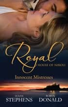 The Royal House Of Niroli - Innocent Mistresses - Box Set, Books 5-6 ebook by Susan Stephens, Robyn Donald