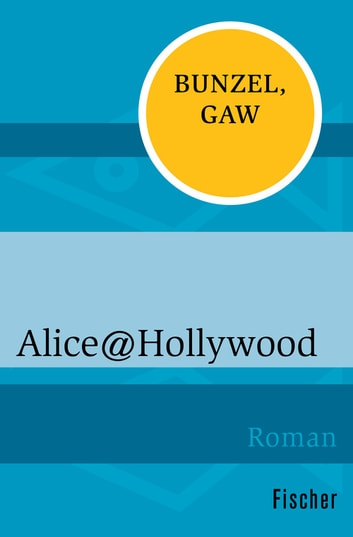 Alice@Hollywood eBook by Ralf Bunzel,Andreas Gaw