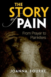 Stories of Pain - From the Eighteenth Century to the Present ebook by Joanna Bourke