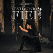Testimonio fiel ebook by Elis Brown