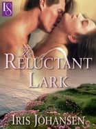 The Reluctant Lark - A Loveswept Classic Romance ebook by Iris Johansen