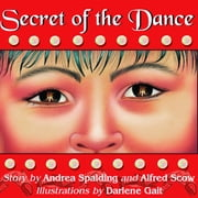Secret of the Dance ebook by Andrea Spalding,Darlene Gait