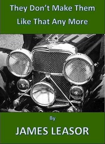 The Don't Make Them Like That Any More ebook by James Leasor