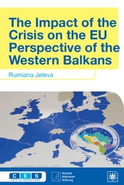 The Impact of the Crisis on the EU Perspective of the Western Balkans ebook by Rumiana Jeleva