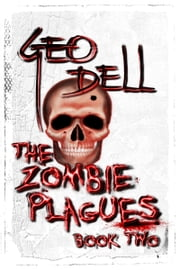The Zombie Plagues Book Two ebook by Geo Dell