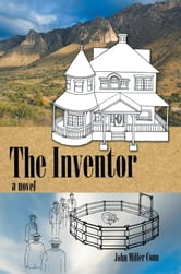 Snail's Pace: The Inventor ebook by John Miller Conn