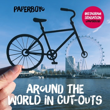 Around the World in Cut-Outs ebook by Paperboyo