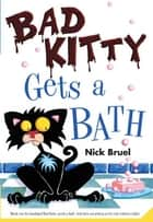 Bad Kitty Gets a Bath ebook by Nick Bruel,Nick Bruel