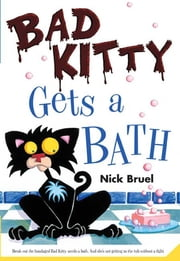 Bad Kitty Gets a Bath ebook by Kobo.Web.Store.Products.Fields.ContributorFieldViewModel
