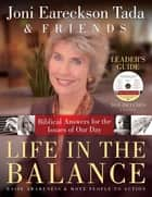 Life in the Balance Leader's Guide ebook by Joni Eareckson Tada