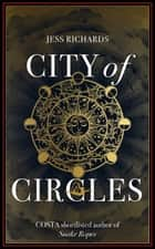 City of Circles ebook by Jess Richards