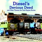 Diesel's Devious Deed and Other Thomas the Tank Engine Stories (Thomas & Friends) ebook by Rev. W. Awdry,Random House