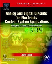 Analog and Digital Circuits for Control System Applications: Using the Ti Msp430 Microcontroller ebook by Luecke, Gerald