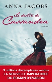 Le destin de Cassandra ebook by Anna Jacobs