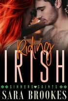 Riding Irish - Sinners and Saints, #1 ebook by Sara Brookes
