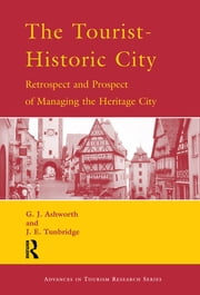 The Tourist-Historic City ebook by G.J. Ashworth,J.E. Tunbridge