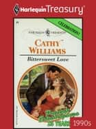 Bittersweet Love ebook by Cathy Williams