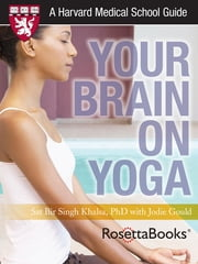 Your Brain on Yoga ebook by Jodie Gould,PhD Sat Bir Singh Khalsa
